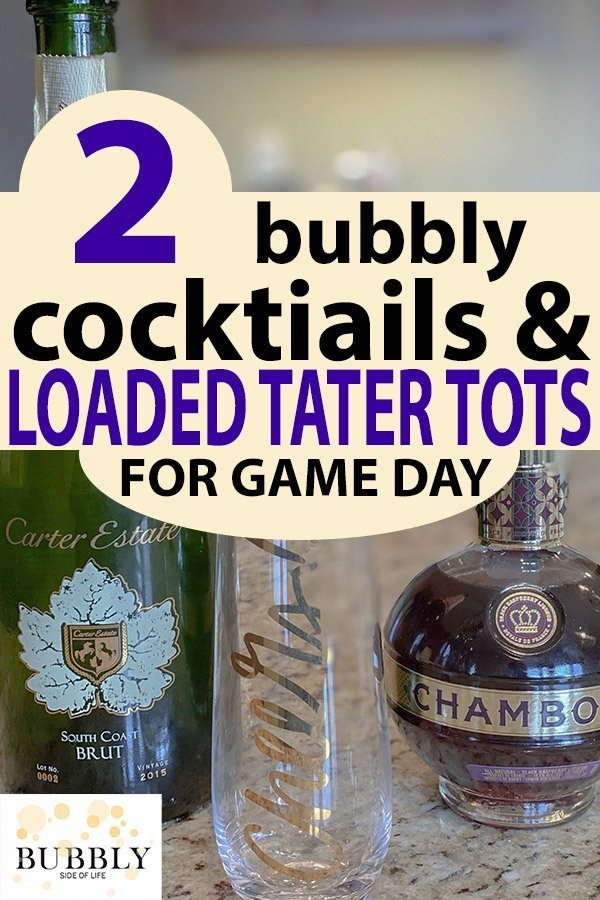 2 bubbly cocktails and loaded tater tots for game day
