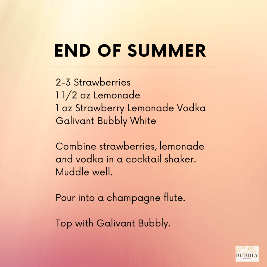 End of Summer Bubbly Cocktail recipe make with Galivant Bubbly White