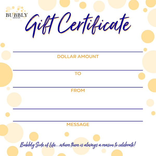 Bubbly Gift certificates for the Bubbly Side of Life shop
