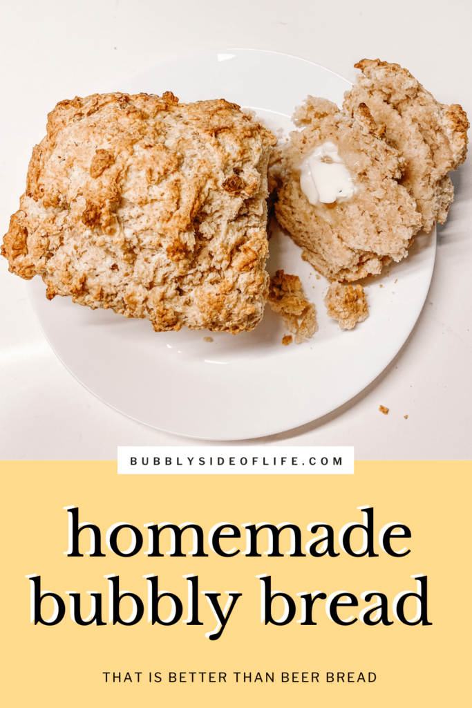 """Irish soda bread, sourdough bread, beer bread…..how about Bubbly Bread! This homemade bread is easy to make with only 6 ingredients and can be baked in a """"normal"""" bread form or muffin form (or as we like to call them, Bubbly Biscuits). This simple, but delicious recipe is the perfect breakfast idea and will also be a great addition to your next brunch menu or your next go-to dinner side dish!"""
